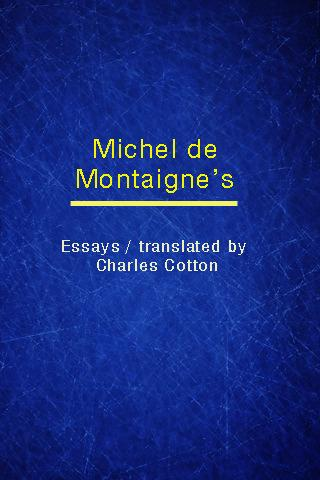 michel de montaigne essay of cannibals Of cannibals is an essay, one of those in the collection essays, by michel de montaigne, describing the ceremonies of the tupinambá people in brazil in particular, he reported about how the group ceremoniously ate the bodies of their dead enemies as a matter of honor.